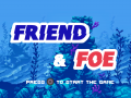 Friend&Foe; Final Trailer