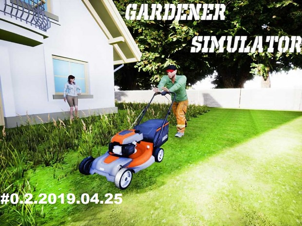 Gardener simulator Update#0.3.2019.04.25