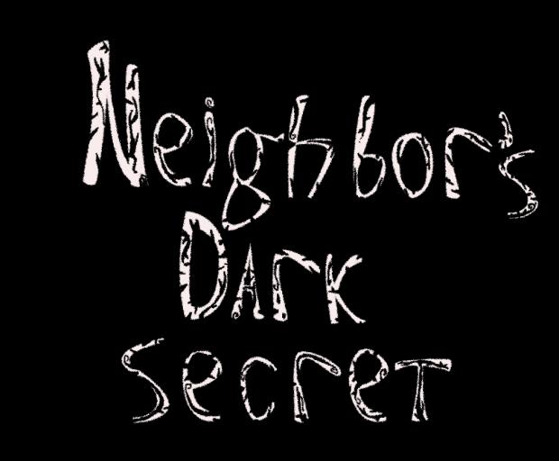 Dark Neighbor secret Alpha 2.1
