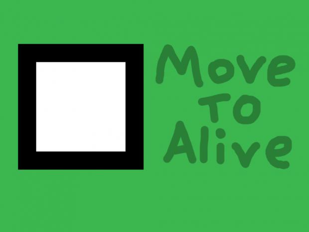 MoveToAlive v1.0