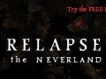 Relapse the Neverland Prototype