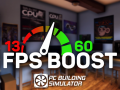 PC Building Simulator: Fps Boost + Fast 3DMark [1.3 - 1.3.1] by Sceef