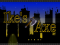 Ikes Axe BETA Demo v1.1 [WINDOWS]