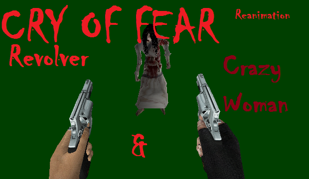 Cry Of Fear - Revolver & Crazywoman Reanimation