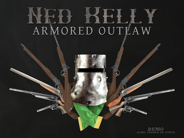 Ned Kelly - Armored Outlaw Demo