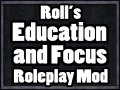 Roll's Personality Driven Education and Focus Revamp Roleplaying Mod (PDEAFRRM)