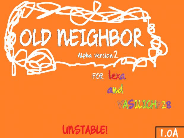 OldNeighbor Alpha 2 (unstable)
