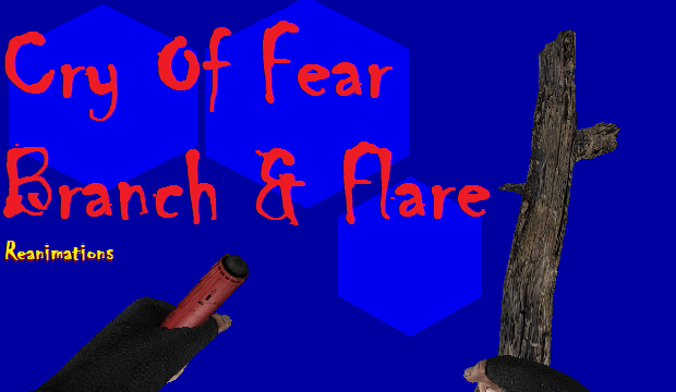 Cry Of Fear - Branch & Flare Reanimation