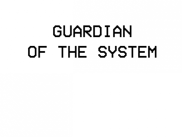 GuardianOfTheSystem1 0