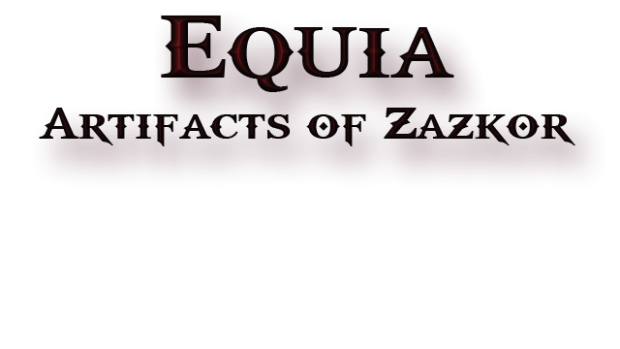 Equia Artifacts of Zazkor