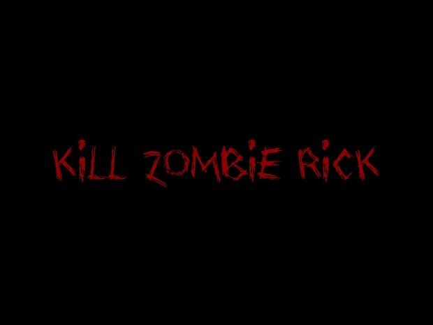 Kill Zombie Rick