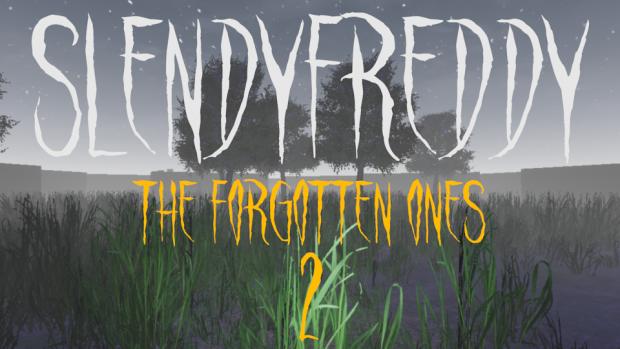 SlendyFreddy The Forgotten Ones 2 (Update 3.0)