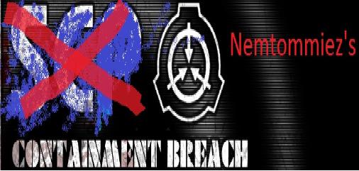 Nemtommiez's Containmnent Breach