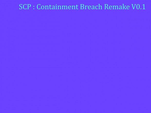 SCP : Containment Breach Project Remake V0.1