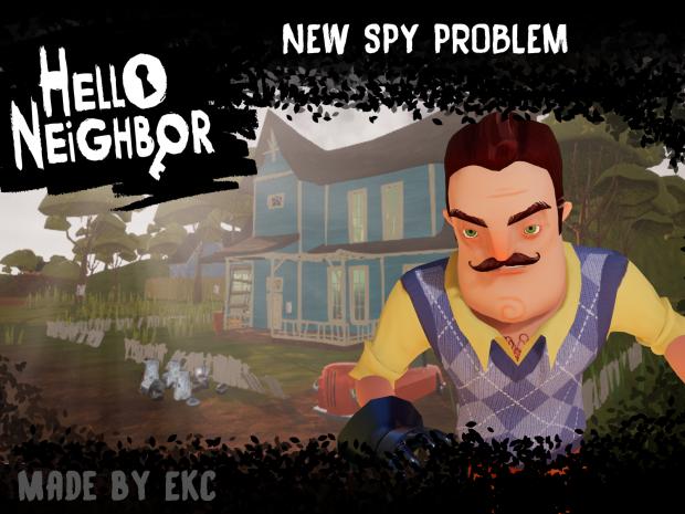 Hello, Neighbor! - New Spy Problem - (Test Build v1)