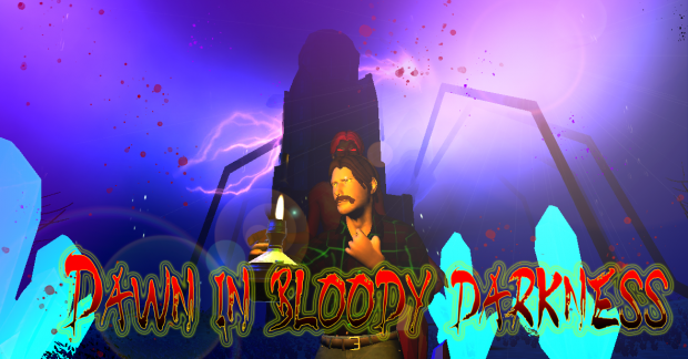 Dawn in bloody darkness 2.0