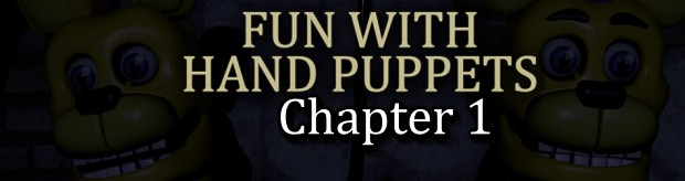 Fun With Hand Puppets: Chapter 1