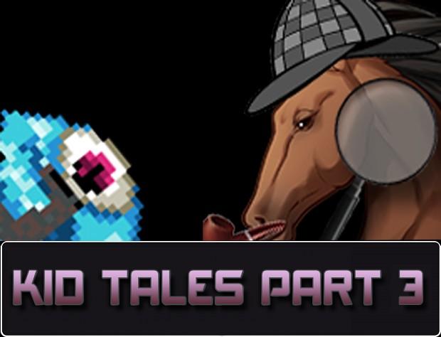 Kid Tales: Part 3