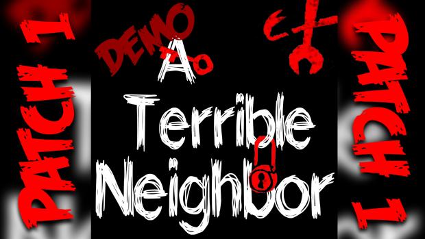 ATerribleNeighbor Demo Patch1
