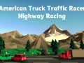 American Truck Traffic Racer Highway  Racing