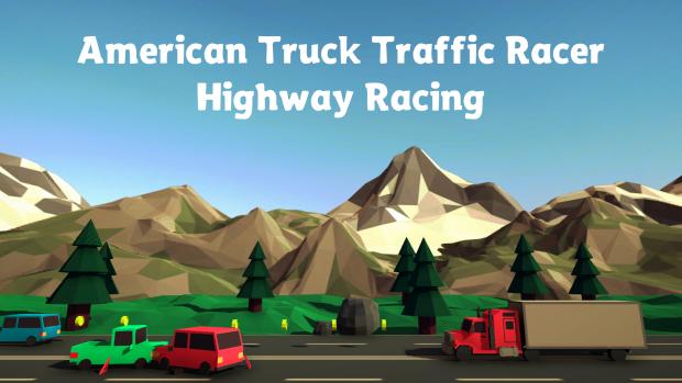 American Truck Traffic Racer Highway  Racing