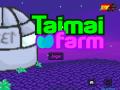 Taimai Farm Alpha 0.0.0.6
