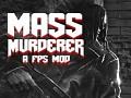 Mass Murderer  - a FPS mod