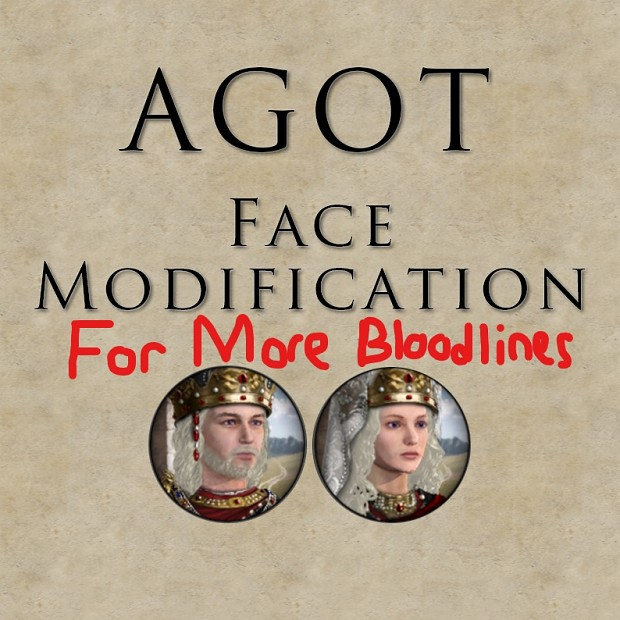 AGOT Faces Modification   More Bloodlines Compability for AGOT 2.2