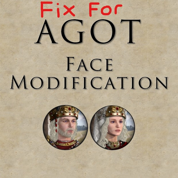 AGOT FIXED Faces Modification for AGOT 2.2