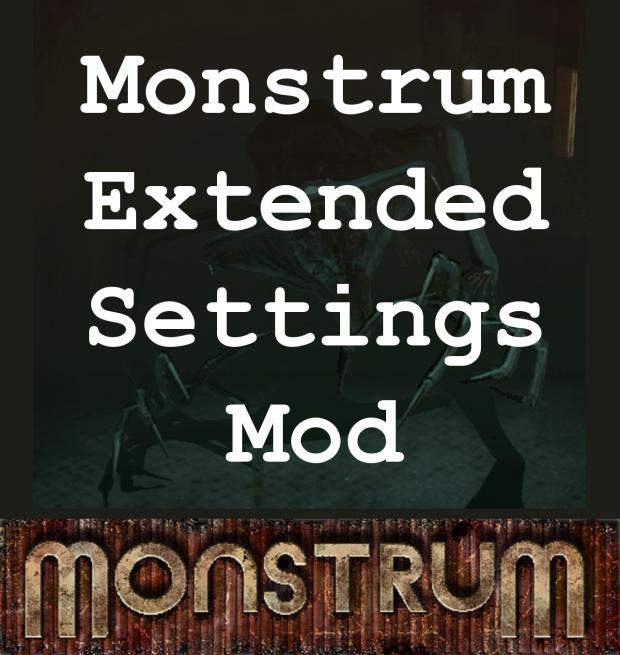 Monstrum Extended Settings Mod V2.2