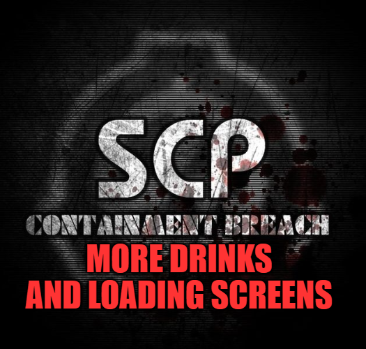 SCP   Containment Breach   More Drinks and Loading Screens