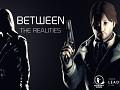 Between The Realities (Tech-Demo)