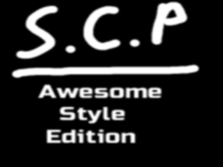 SCP - Awesome Style Edition