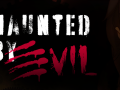 Haunted by Evil (DEMO ENG)