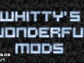 Whitty's Wonderful Mods Version 7