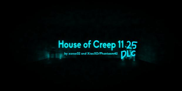 House Of Creep 11.25 V1.21 [LATEST]