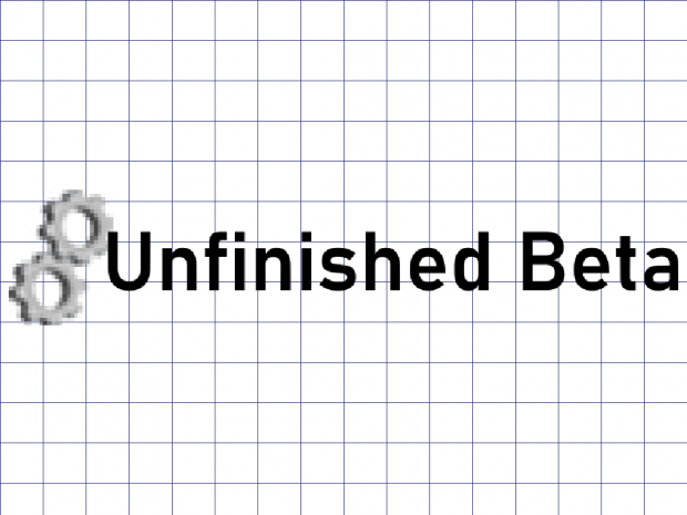 Unfinished Beta Available!