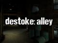 Destoke: Alley 1.1