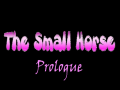 The Small Horse - Prologue - Italian Translation