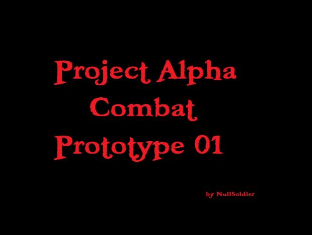 Project Alpha Combat Prototype 01