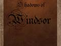Shadows of Windsor Beta release