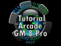 "Tutorial ""Arcade"" GM 8 Pro v1"
