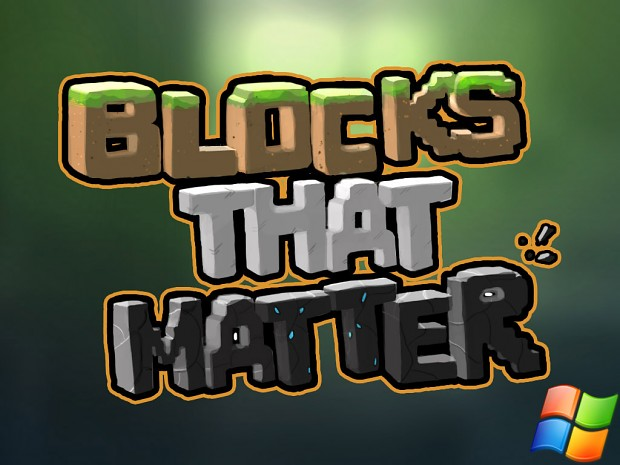 Blocks That Matter - Playable Demo Windows