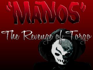 """""""MANOS"""" The Revenge of Torgo"""