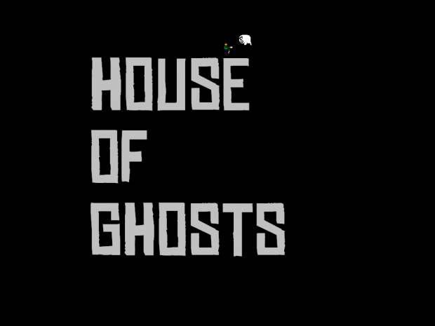 House of Ghosts (Rough gameplay test)