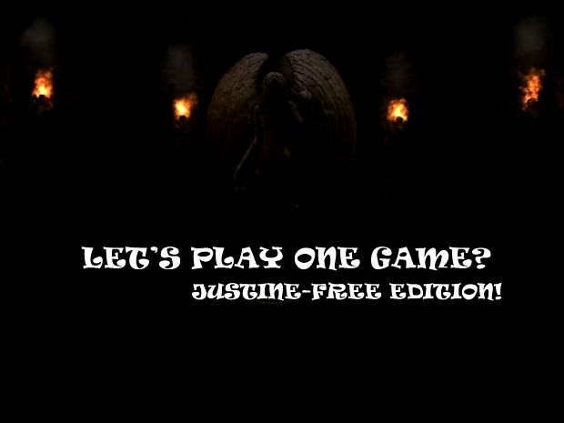 Let's play one game? 1.3 - JUSTINE FREE!