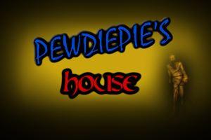 Pewdiepie's House