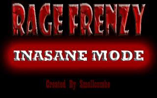 Rage Frenzy Insane Mode Ver 0.5