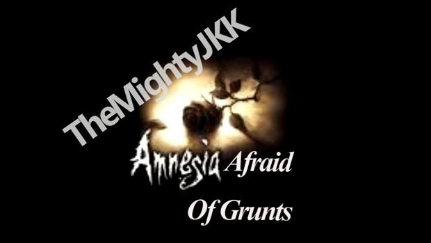 Amnesia - Afraid Of Grunts Ch01