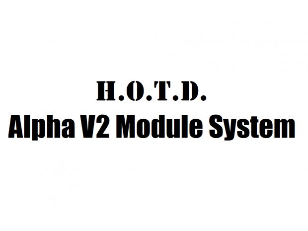 H.O.T.D. Alpha V2 Module System (Older Version)